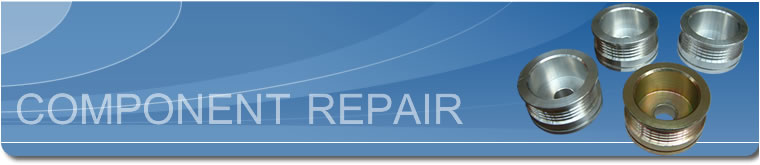 Remanufacture - Component Repair